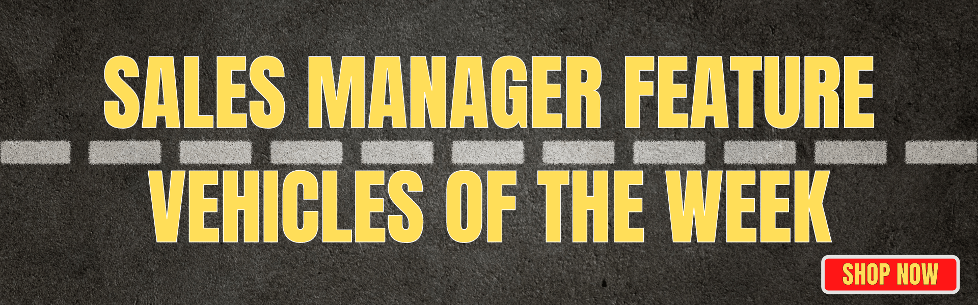 SALES MANAGER FEATURE VEHICLES OF THE WEEK